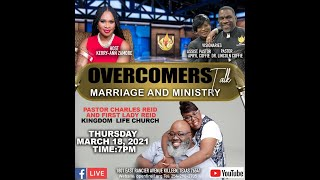 Overcomer's Talk | Marriage and Unity | Pastor Charles Reid and First Lady Reid | March 17, 2021