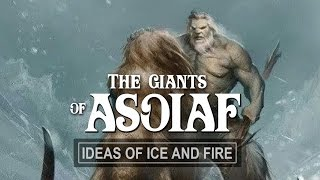 ASOIAF Theories: The Truth About the Giants