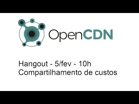 Hangout sobre o compartilhamento de custos do OpenCDN