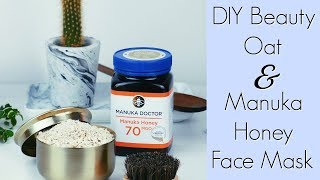 DIY Beauty Oatmeal and Manuka Honey Face Mask