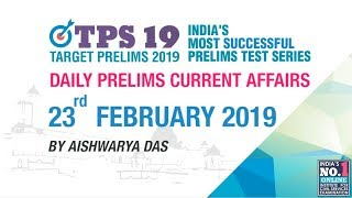 DAILY CURRENT AFFAIRS | 23rd  FEBRUARY 2019 | UPSC CSE PRELIMS 2019 | NEO IAS