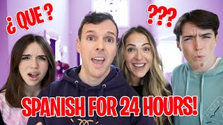 SPEAKING SPANISH FOR 24 HOURS!! (Parents Edition)