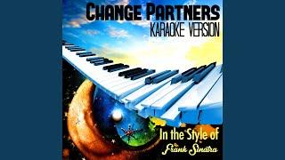 Change Partners (In the Style of Frank Sinatra) (Karaoke Version)