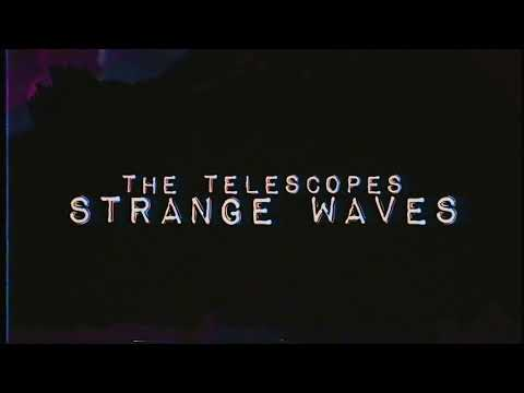 The Telescopes - Strange Waves