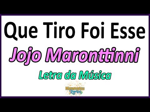 Jojo Maronttinni - Que Tiro Foi Esse - Letra
