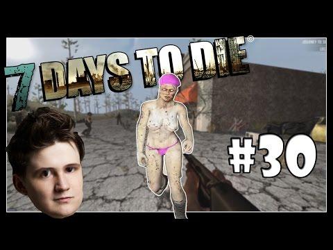 STRIP KLUB! - 7 Days to Die /w Baxtrix #30