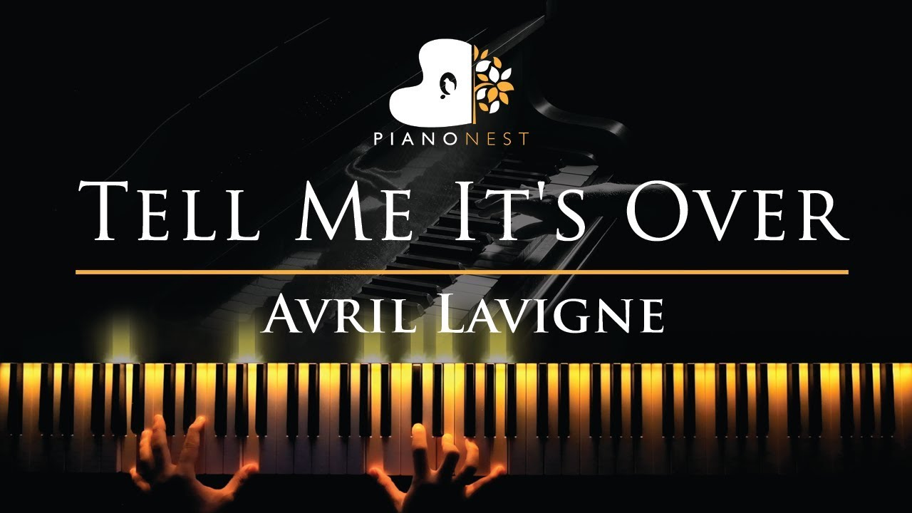 Avril Lavigne - Tell Me It's Over - Piano Karaoke / Sing Along Cover with  Lyrics