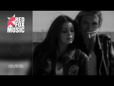 DALEBI - West Coast (Lana del Ray cover) $