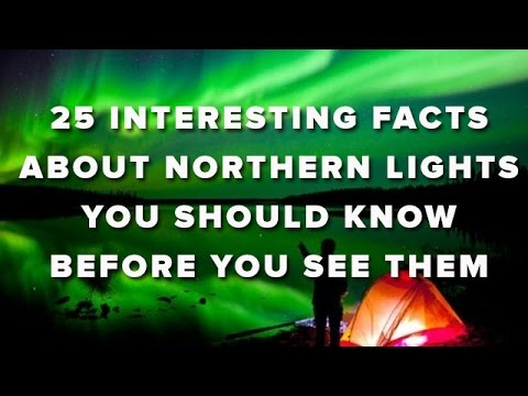 25 Interesting Facts About Northern Lights You Should Know ...