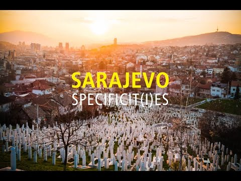 SARAJEVO SPECIFICIT(I)ES