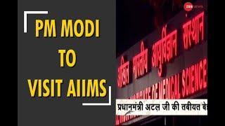 PM Modi to visit Atal Bihari Vajpayee at AIIMS