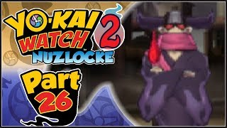 Yo-kai Watch 2 Psychic Specters NUZLOCKE - Part 26 | Wicked Yo-kai Unkeen!