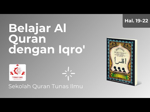 Belajar Al Qur'an dengan Iqro'   Iqro' 2 hal 19-22   Tahsin Al Qur'an   Sekolah Quran Tunas Ilmu