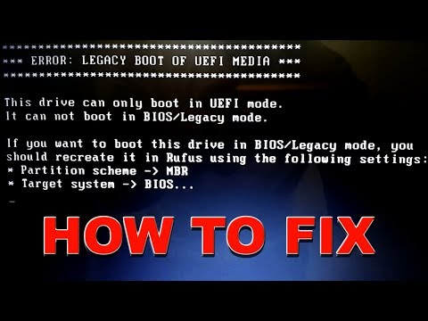 ERROR LEGACY BOOT OF UEFI MEDIA - How To Fix It 2019 Guide