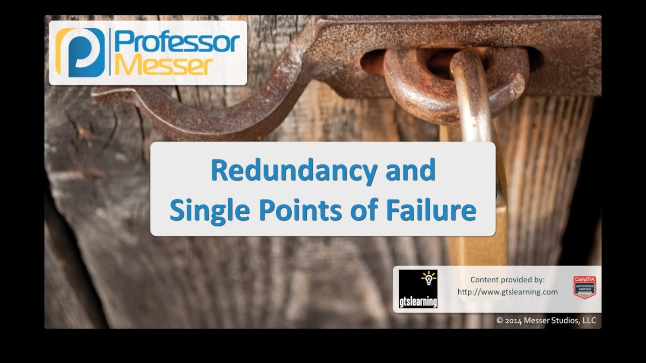 Redundancy and Single Points of Failure - CompTIA Security+ SY0-401: 2.8