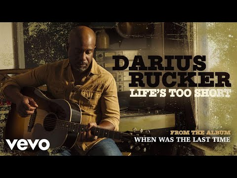 Darius Rucker  Lifes Too Short Audio