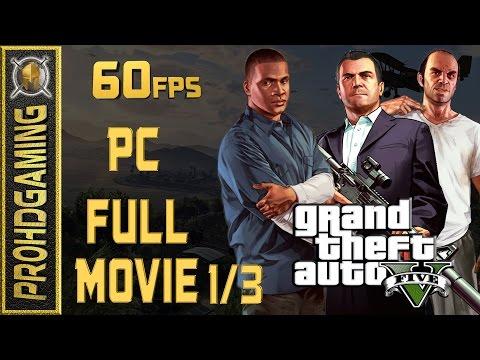 Grant Theft Auto V - Full Movie - Gameplay Walkthrough (100% Gold) Ep 1/3 [1080p 60fps]