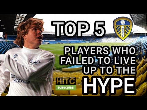 5 Leeds United Players Who Failed To Live Up To The Hype