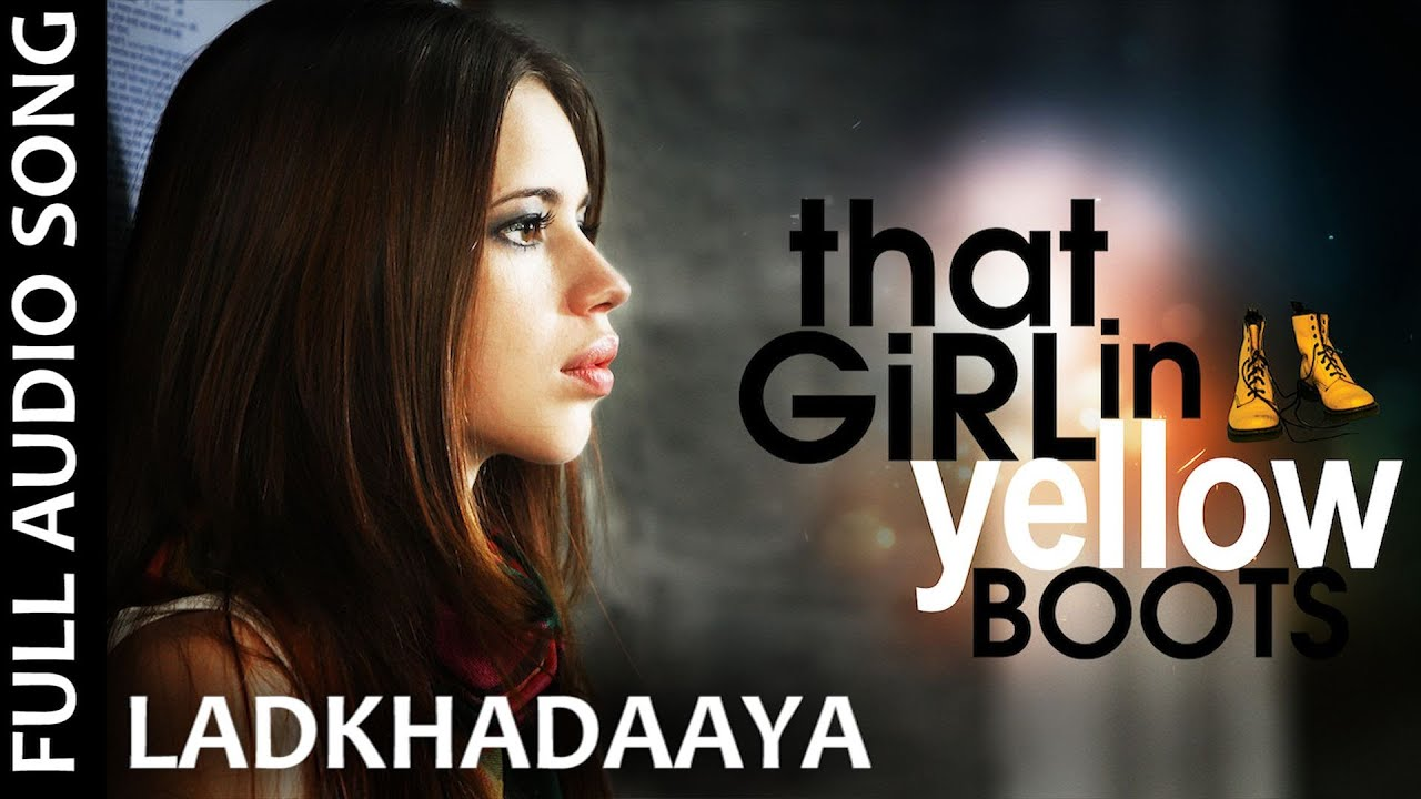 Download Ladkhadaaya - That Girl In Yellow Boots Song | Shilpa Rao | Varun Grover | Naren C, Benedict Taylor