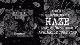 Video Artificial Aliens | Haze - [SINGLE] download MP3, 3GP, MP4, WEBM, AVI, FLV November 2017
