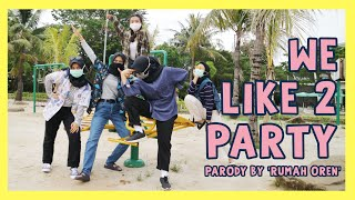 BIGBANG - WE LIKE 2 PARTY M/V PARODY BY 'RUMAH OREN'