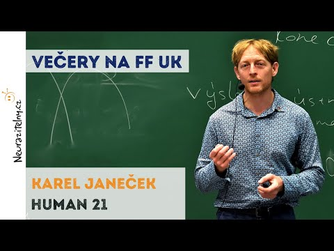 Karel Janeček - Human 21 | Neurazitelny.cz | Večery na FF UK