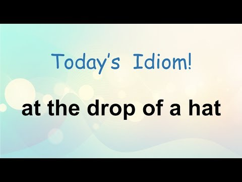 LC Channel Daily Tip - At the Drop of a Hat Idiom