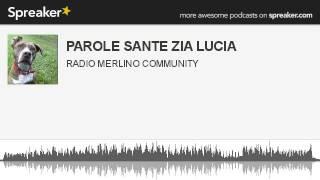 PAROLE SANTE ZIA LUCIA (creato con Spreaker)