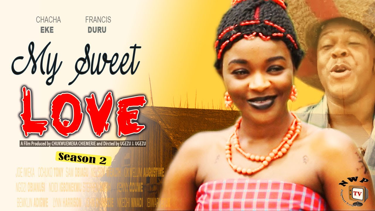 Download My Sweet Love Season 2    -  2016 Latest  Nigerian Nollywood Movie