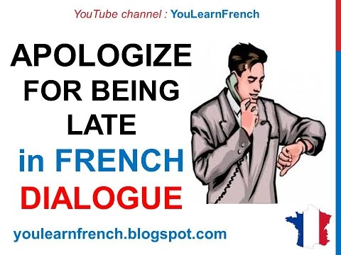 French Lesson 79 - Apologizing for being late S'excuser Dialogue Conversation on the phone + English
