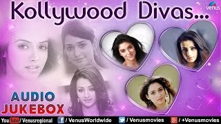 Kollywood Divas : Blockbuster Tamil Songs II Audio Jukebox