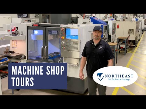 Machine Shop Tours: Northeast Wisconsin Technical College