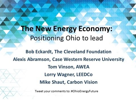 Cleveland: The New Energy Economy: Positioning Ohio to lead.