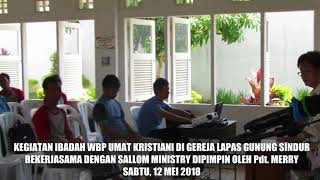 Download Video KEBAKTIAN DI GEREJA LAPAS GUNUNG SINDUR BERSAMA SALLOM MINISTRY MP3 3GP MP4