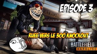bfh   rue vers le 300 knockout   ep 3