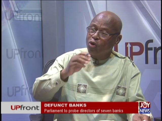 Defunct Banks - UPfront on JoyNews (15-8-18)