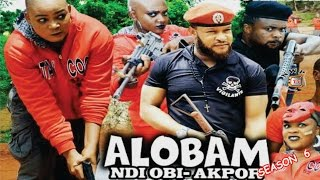 Alobam Season 6  - 2016 Latest Nollywood Igbo Movie