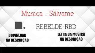 RBD - Sálvame Com Download e Letra.