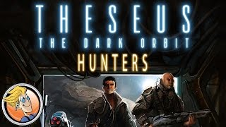 Theseus: The Dark Orbit – Hunters — Spiel 2015
