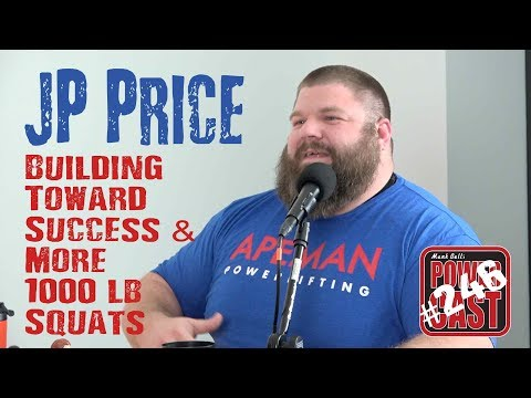 JP Price: Building Toward Success and More 1,000 lb Squats | Mark Bell's PowerCast #246