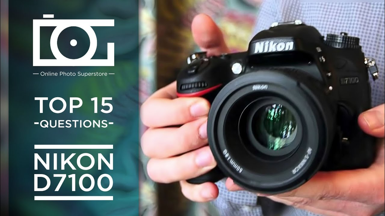 TUTORIAL | Top 15 Most Common Questions for NIKON D7100 Camera - YouTube