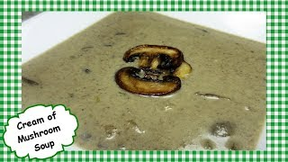 Homemade Cream of Mushroom Soup Recipe ~ How To Make Cream of Mushroom Soup
