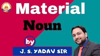 Material Noun by j s yadav sir