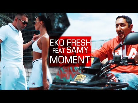 Eko Fresh ft. Samy - Moment (Official Video)
