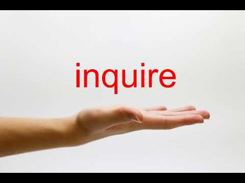 How to Pronounce inquire - American English