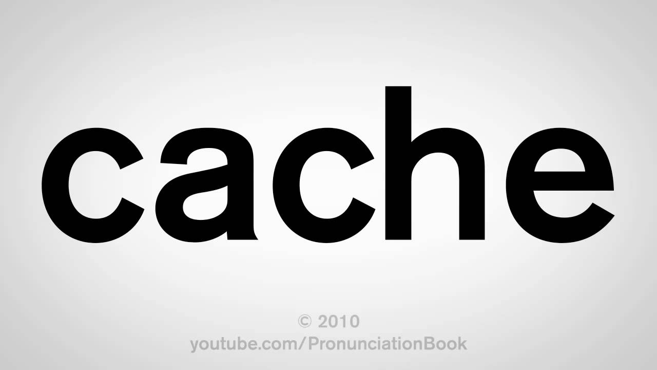 How To Pronounce Cache Youtube