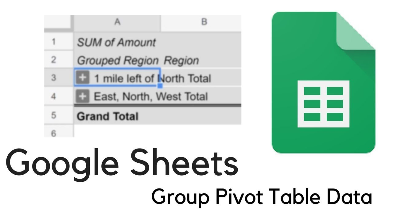 Google Sheets - Group Data in a Pivot Table