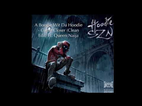 A Boogie Wit Da Hoodie - Come Closer (Clean) feat Queen Naija [Official Audio]