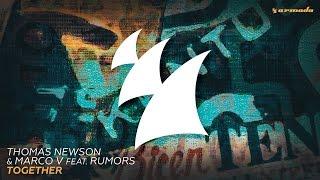 Thomas Newson & Marco V feat. Rumors - Together (Original Mix)