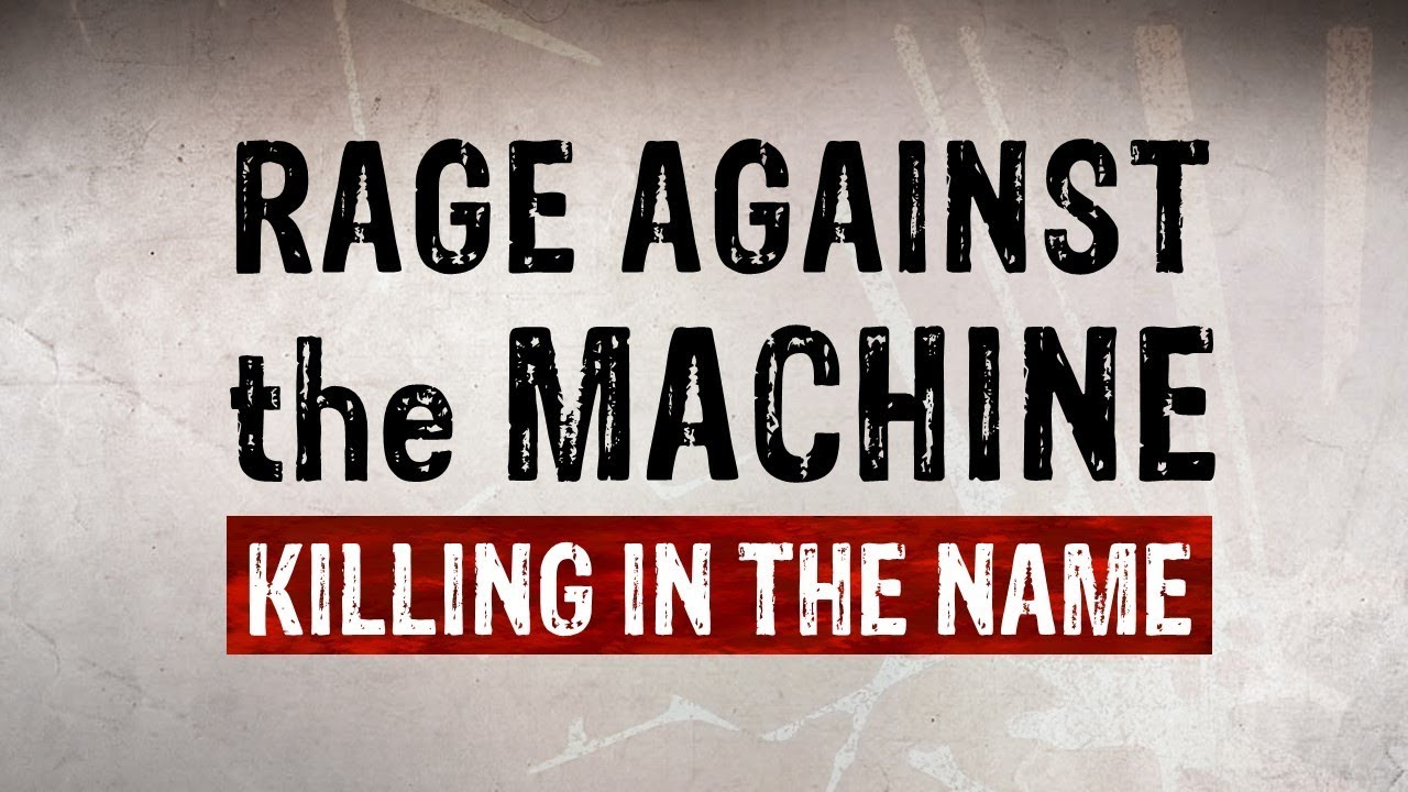 Rage Against The Machine Killing In The Name Lyric